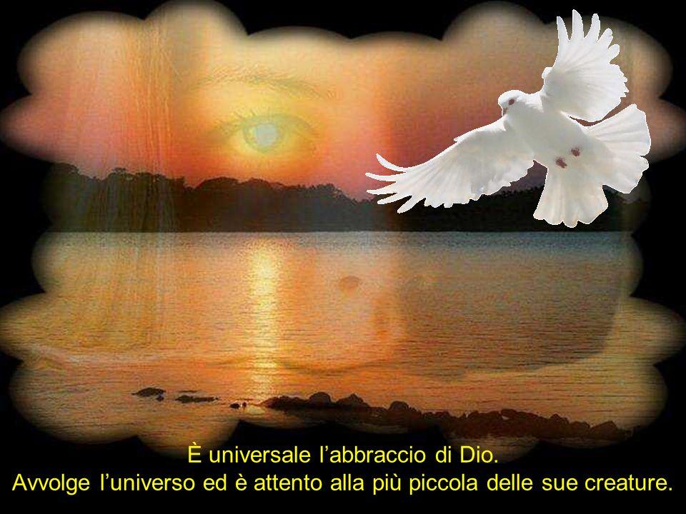 È universale l'abbraccio di Dio