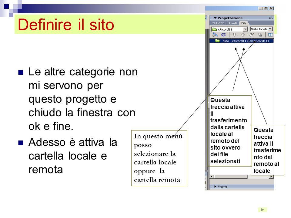 Definire il sito Le altre categorie non mi servono per questo progetto e chiudo la finestra con ok e fine.