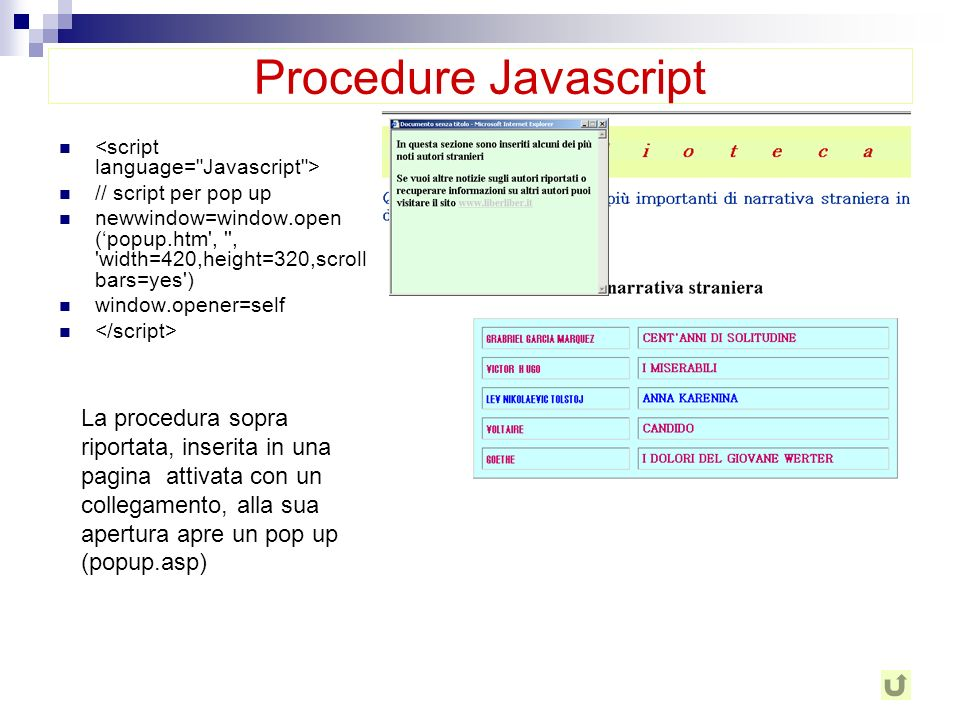 Procedure Javascript <script language= Javascript > // script per pop up.