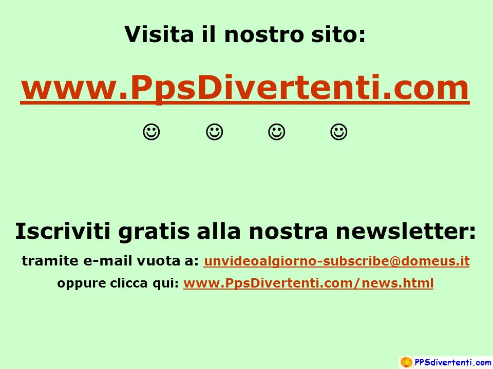 www.PpsDivertenti.com Visita il nostro sito: J J J J