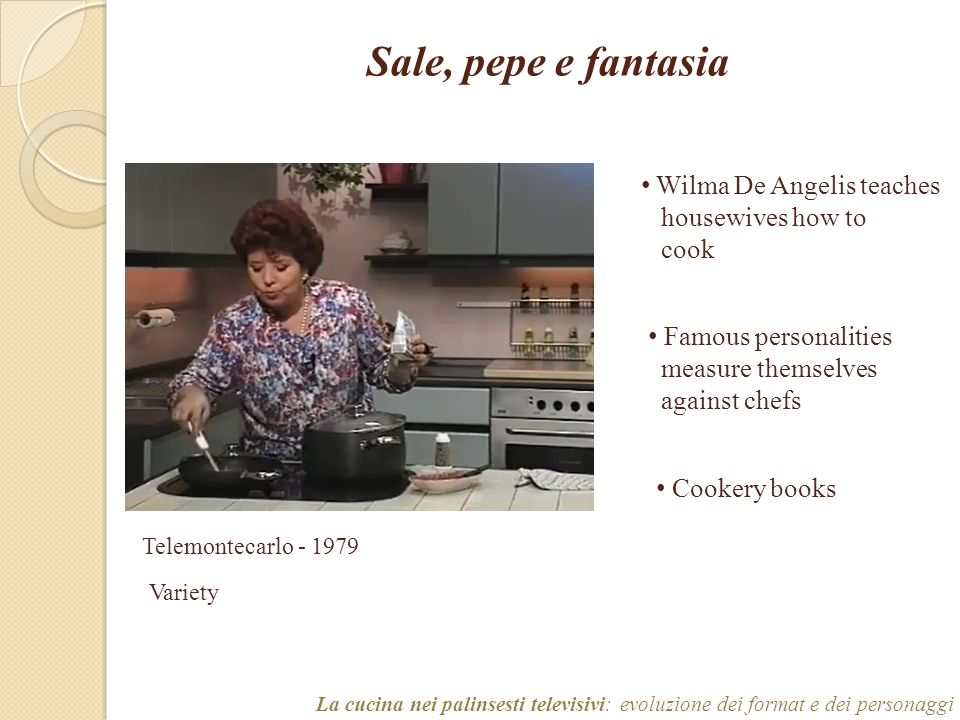 Sale, pepe e fantasia Wilma De Angelis teaches housewives how to cook