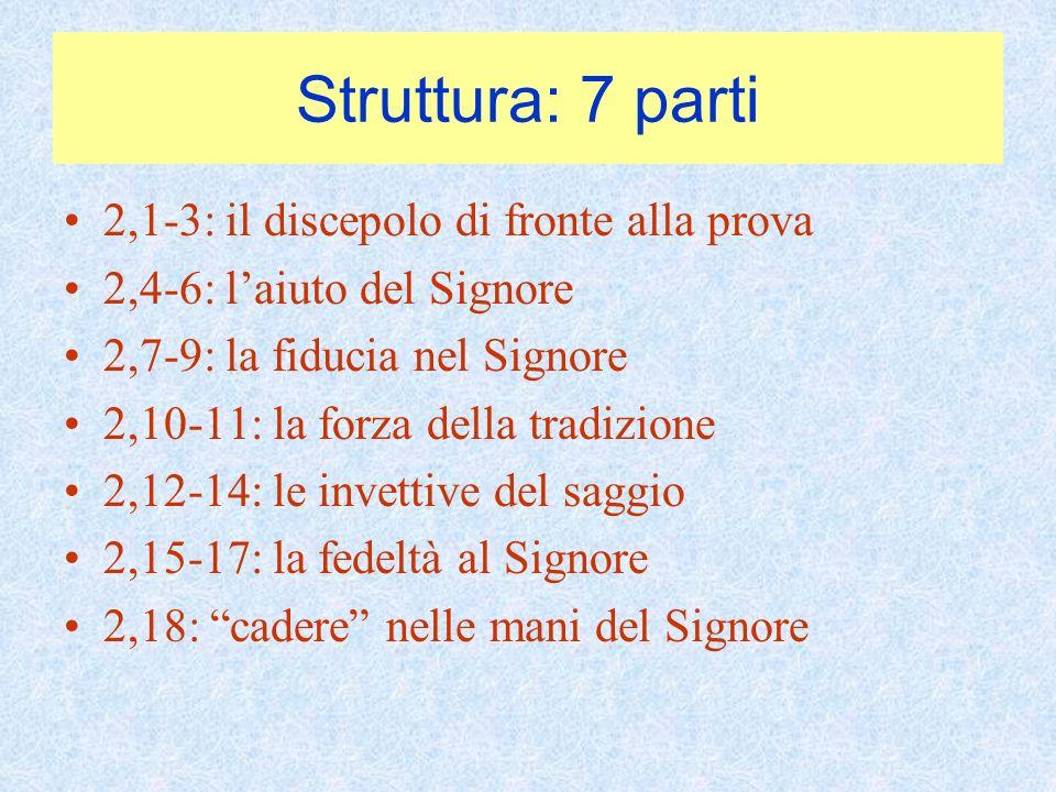 Struttura: 7 parti 2,1-3: il discepolo di fronte alla prova