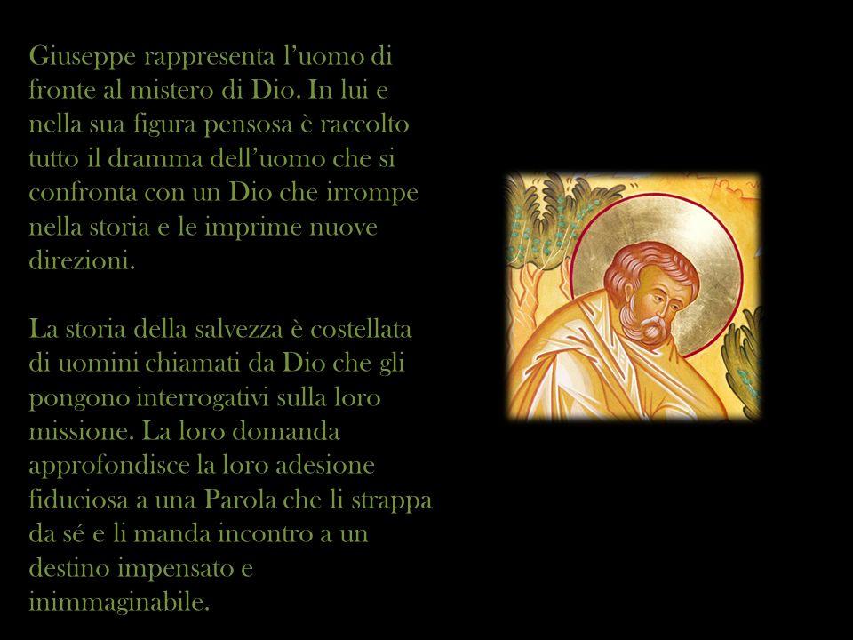 Giuseppe rappresenta l'uomo di fronte al mistero di Dio