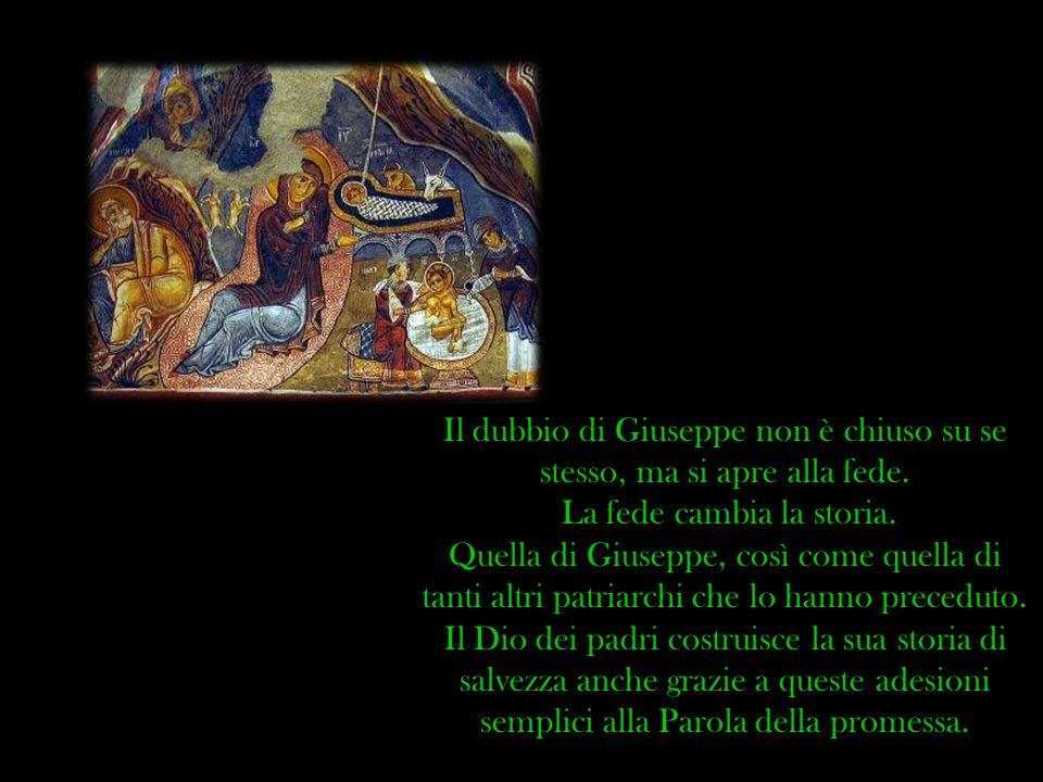 Il dubbio di Giuseppe non è chiuso su se stesso, ma si apre alla fede.