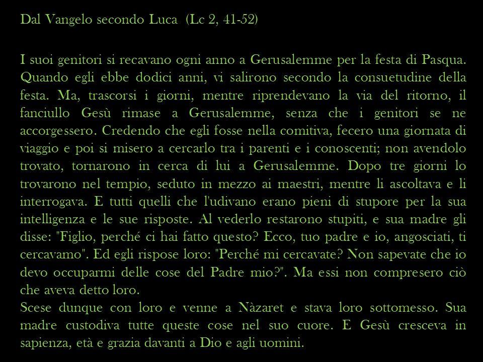 Dal Vangelo secondo Luca (Lc 2, 41-52)