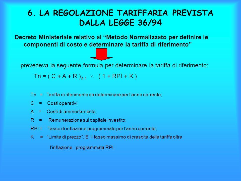6. LA REGOLAZIONE TARIFFARIA PREVISTA DALLA LEGGE 36/94