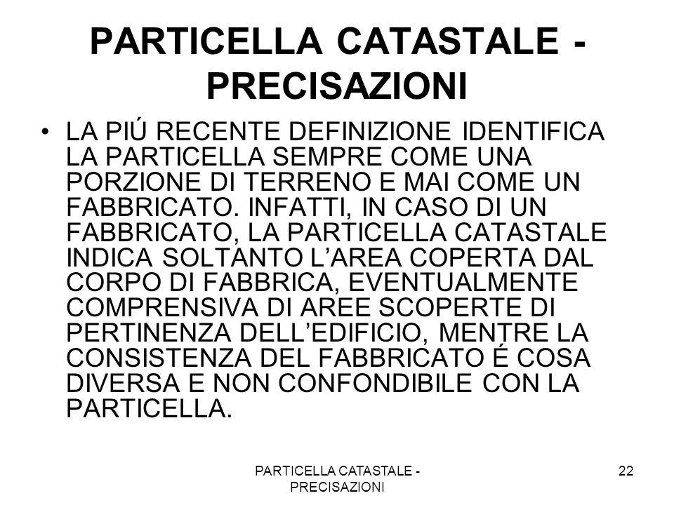 PARTICELLA CATASTALE - PRECISAZIONI
