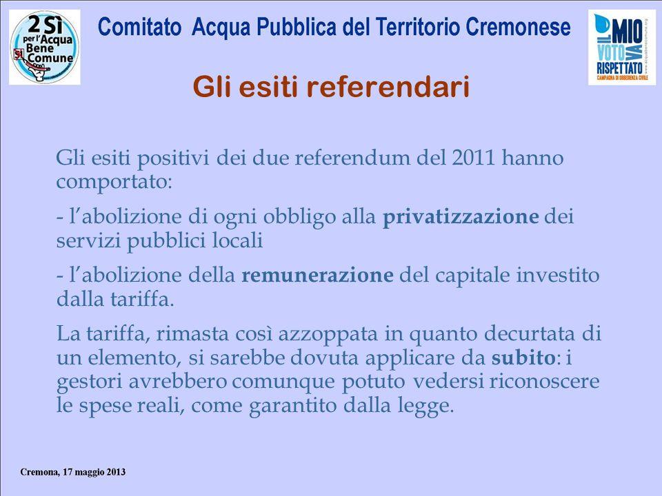 Gli esiti referendari Gli esiti positivi dei due referendum del 2011 hanno comportato: