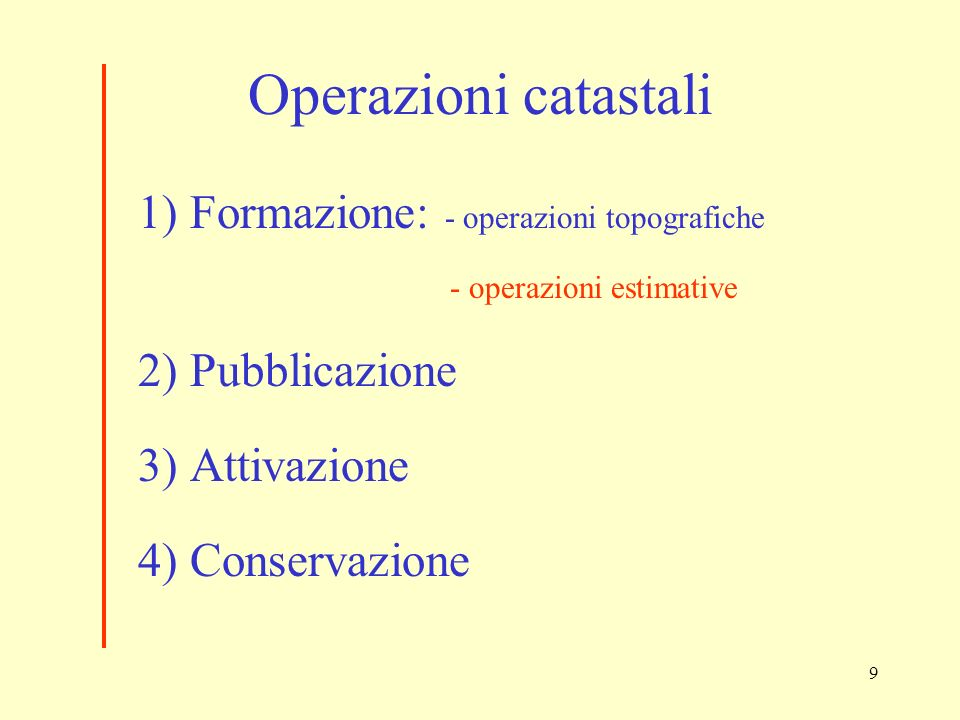 Operazioni catastali 1) Formazione: - operazioni topografiche
