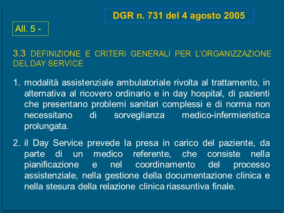 DGR n. 731 del 4 agosto 2005 All. 5 - 3.3 DEFINIZIONE E CRITERI GENERALI PER L'ORGANIZZAZIONE DEL DAY SERVICE.
