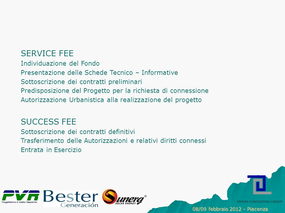 SERVICE FEE SUCCESS FEE Individuazione del Fondo