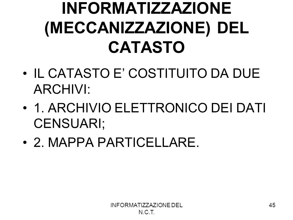 INFORMATIZZAZIONE (MECCANIZZAZIONE) DEL CATASTO