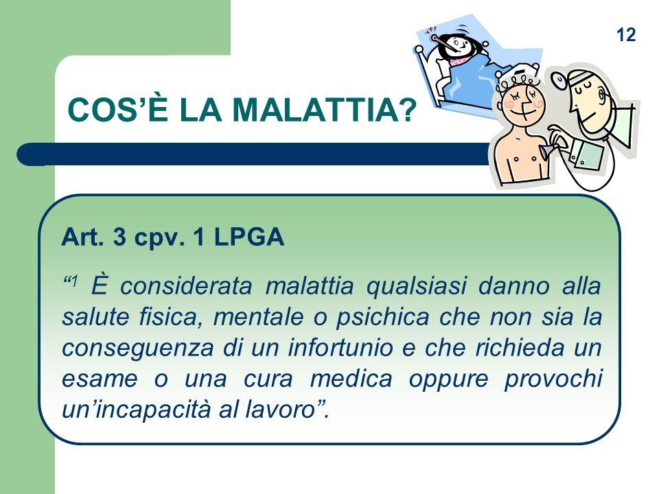 COS'È LA MALATTIA Art. 3 cpv. 1 LPGA