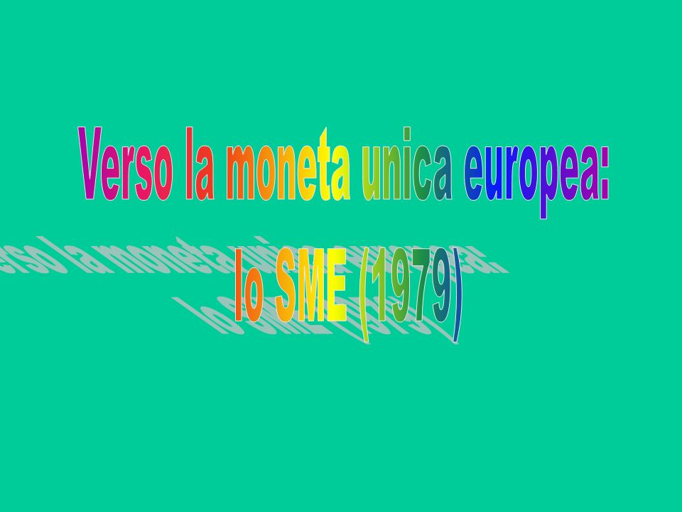 Verso la moneta unica europea: