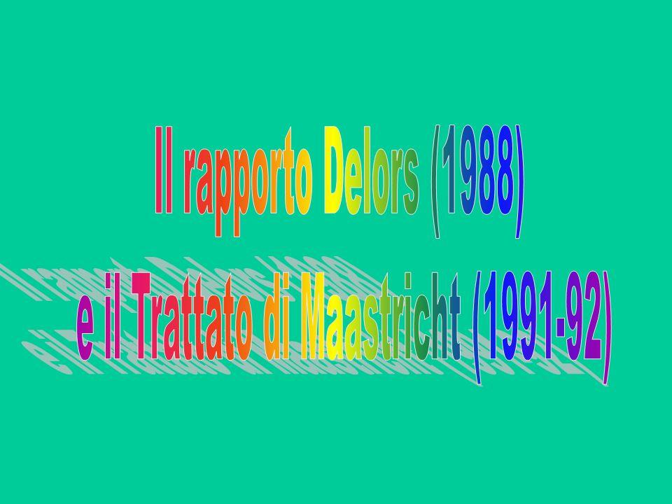 e il Trattato di Maastricht (1991-92)