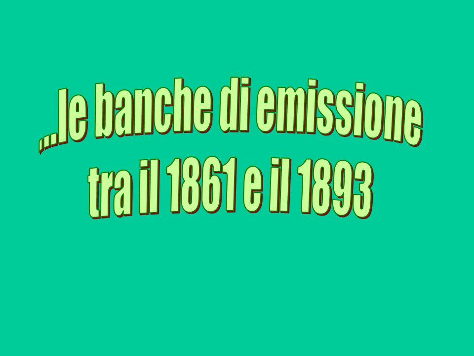 ...le banche di emissione tra il 1861 e il 1893