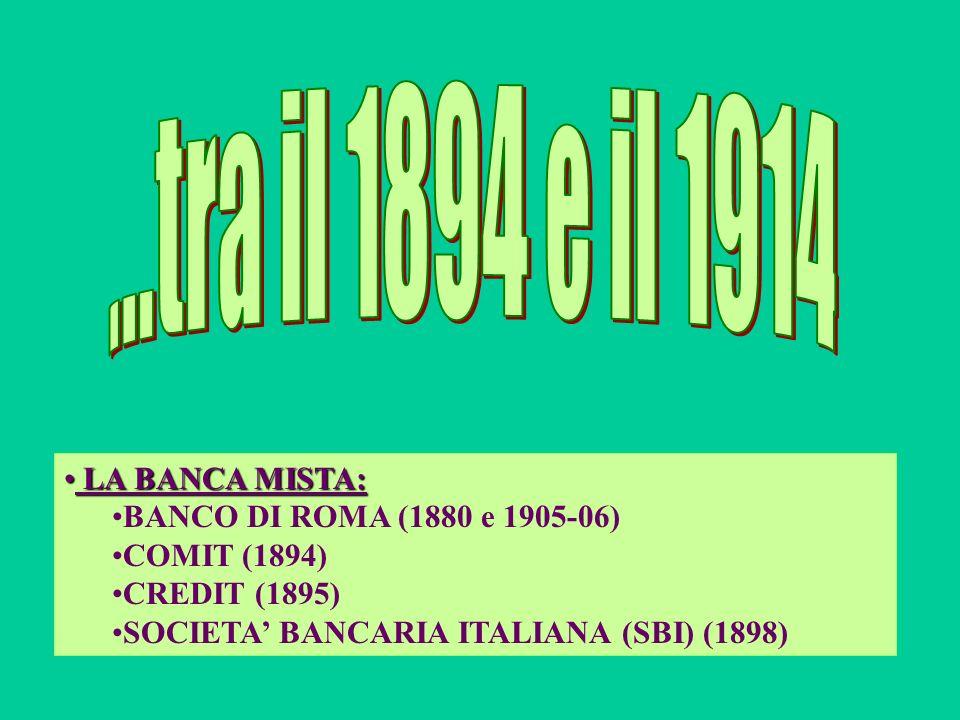...tra il 1894 e il 1914 LA BANCA MISTA:
