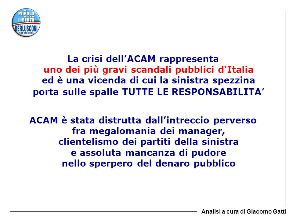 La crisi dell'ACAM rappresenta uno dei più gravi scandali pubblici d'Italia ed è una vicenda di cui la sinistra spezzina porta sulle spalle TUTTE LE RESPONSABILITA'