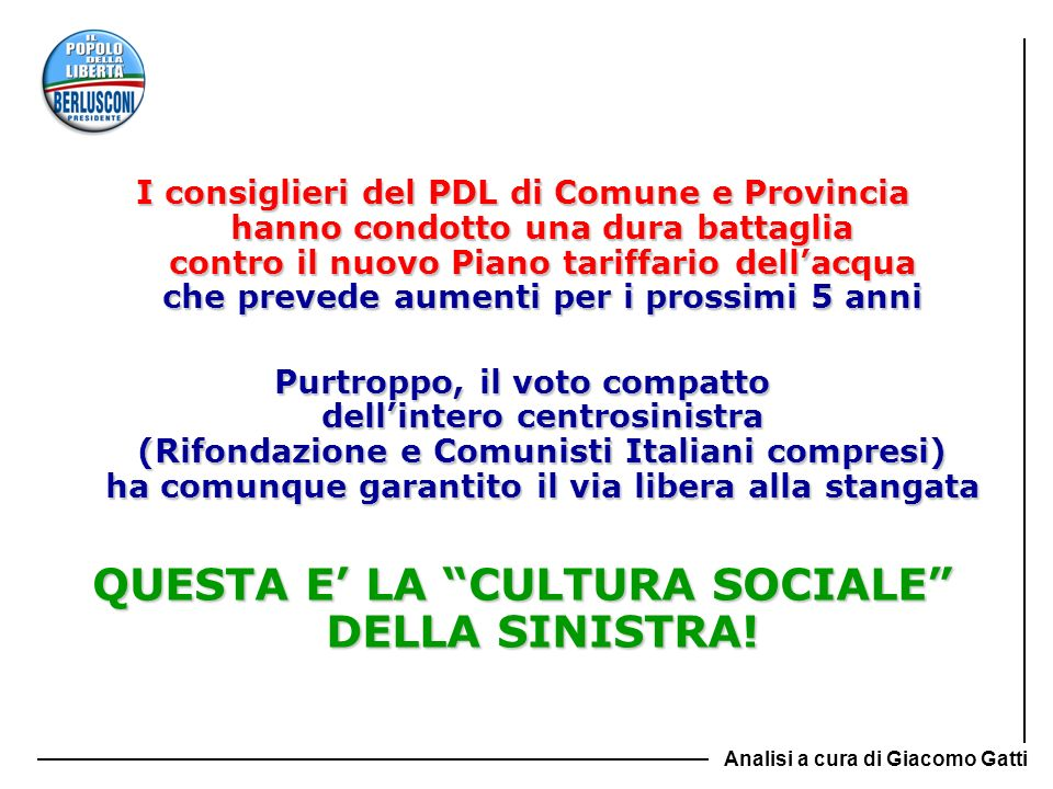 QUESTA E' LA CULTURA SOCIALE DELLA SINISTRA!
