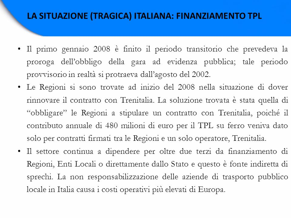 LA SITUAZIONE (TRAGICA) ITALIANA: FINANZIAMENTO TPL