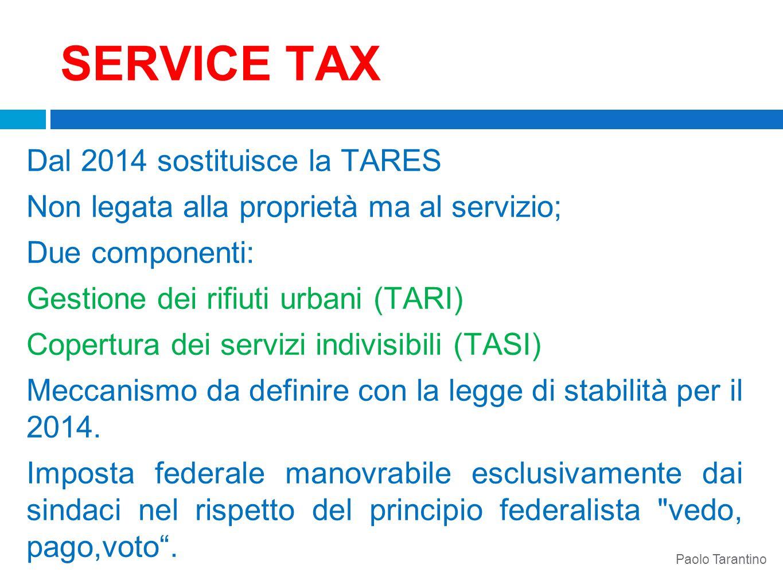 SERVICE TAX Dal 2014 sostituisce la TARES