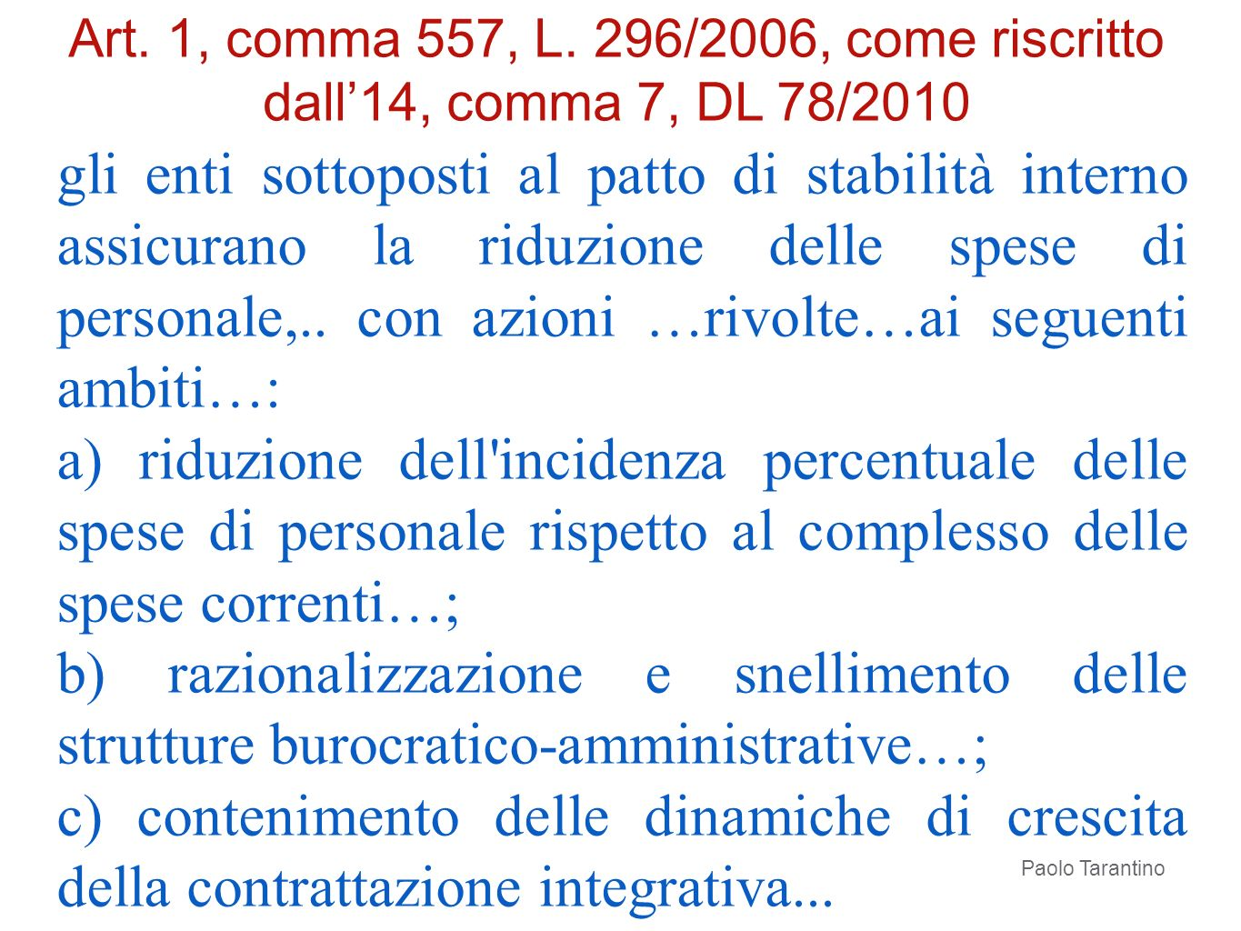 Art. 1, comma 557, L. 296/2006, come riscritto dall'14, comma 7, DL 78/2010