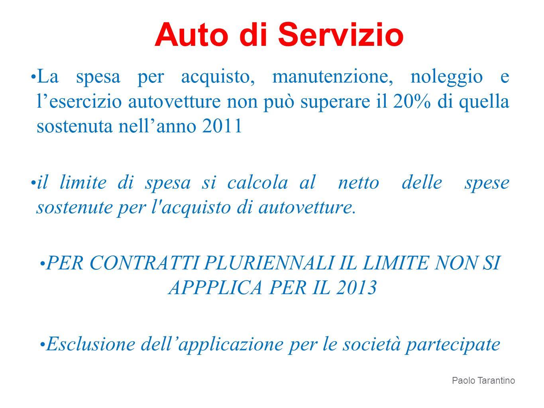 Auto di Servizio La spesa per acquisto, manutenzione, noleggio e l'esercizio autovetture non può superare il 20% di quella sostenuta nell'anno 2011.