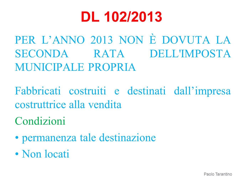 DL 102/2013 PER L'ANNO 2013 NON È DOVUTA LA SECONDA RATA DELL IMPOSTA MUNICIPALE PROPRIA.