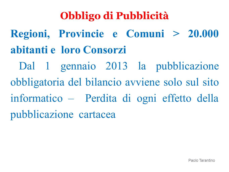 Regioni, Provincie e Comuni > 20.000 abitanti e loro Consorzi