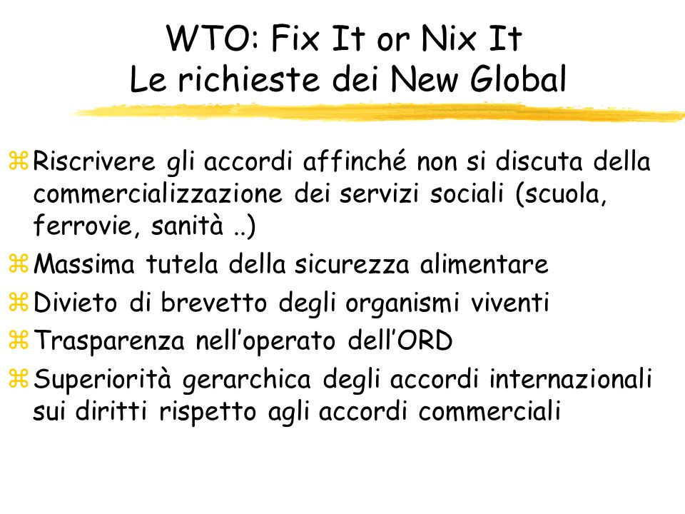 WTO: Fix It or Nix It Le richieste dei New Global