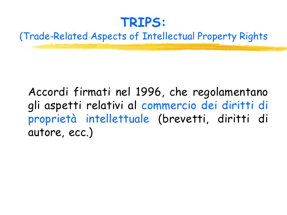 TRIPS: (Trade-Related Aspects of Intellectual Property Rights