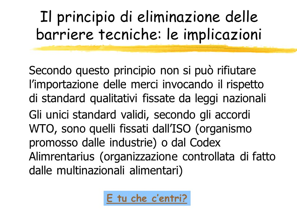 Il principio di eliminazione delle barriere tecniche: le implicazioni