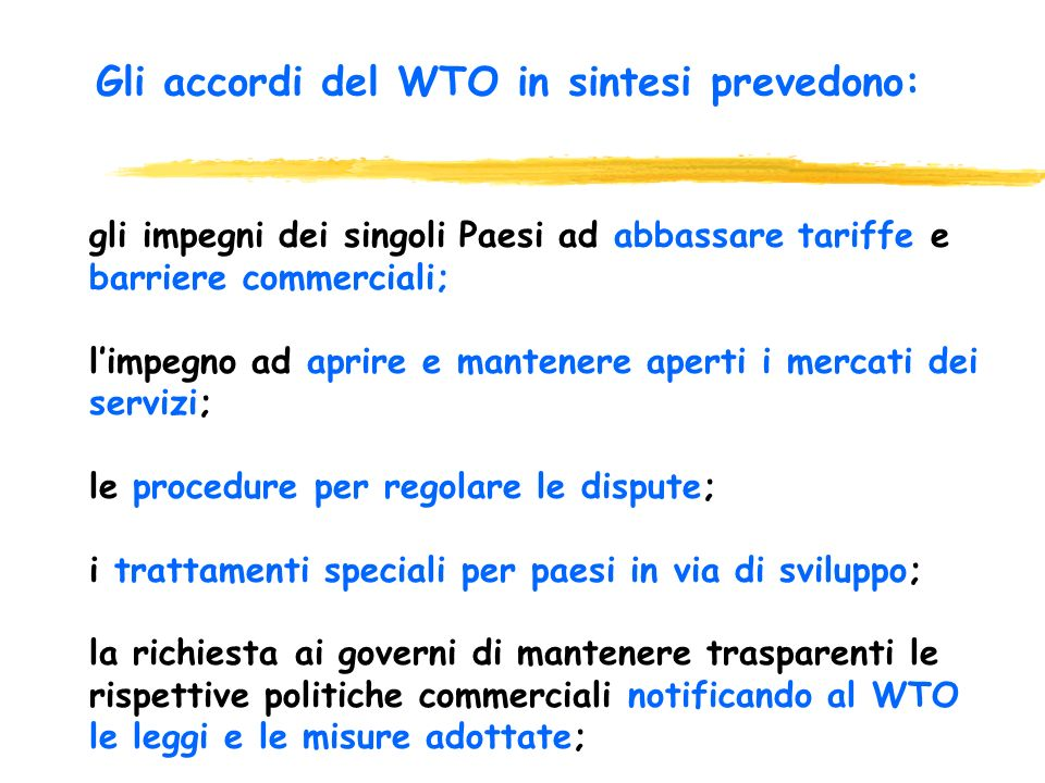Gli accordi del WTO in sintesi prevedono:
