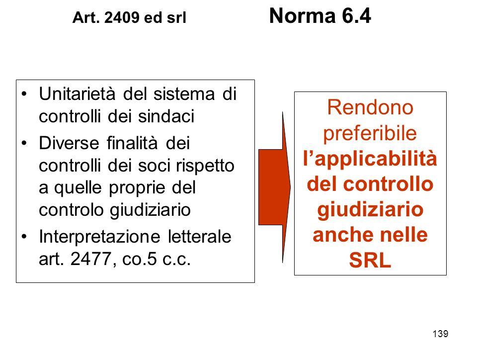 Art. 2409 ed srl Norma 6.4Unitarietà del sistema di controlli dei sindaci.