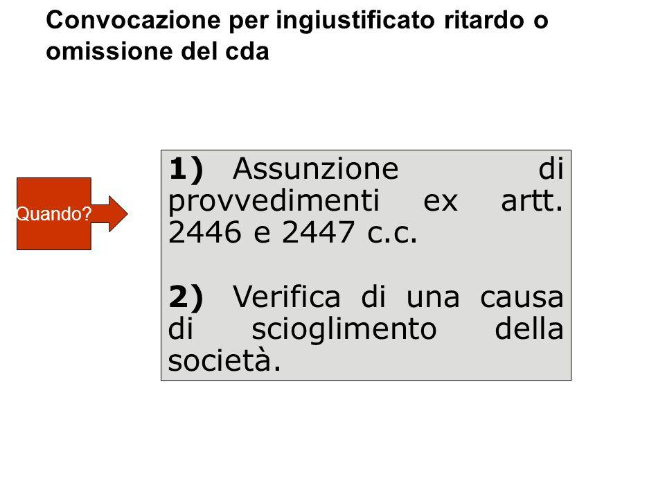 1) Assunzione di provvedimenti ex artt. 2446 e 2447 c.c.
