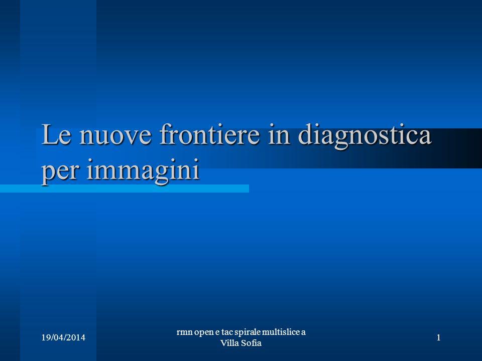 Le nuove frontiere in diagnostica per immagini