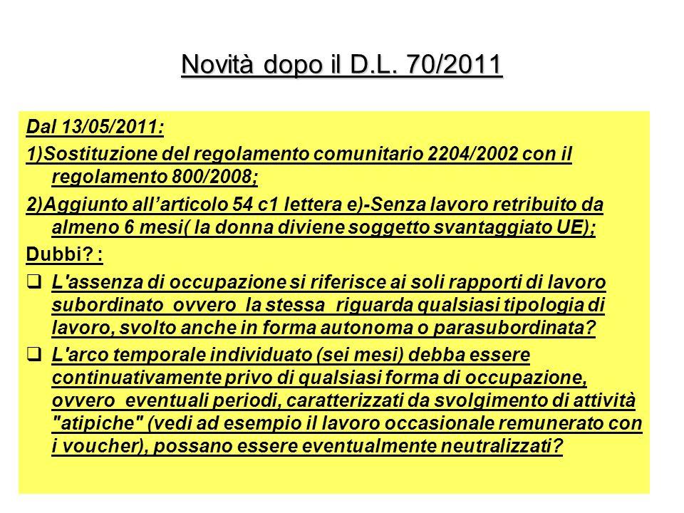 Novità dopo il D.L. 70/2011 Dal 13/05/2011: