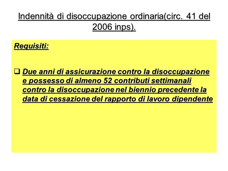 Indennità di disoccupazione ordinaria(circ. 41 del 2006 inps).