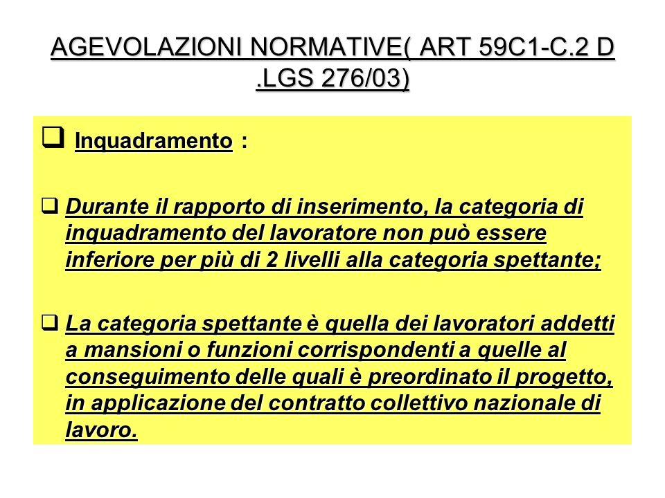 AGEVOLAZIONI NORMATIVE( ART 59C1-C.2 D .LGS 276/03)