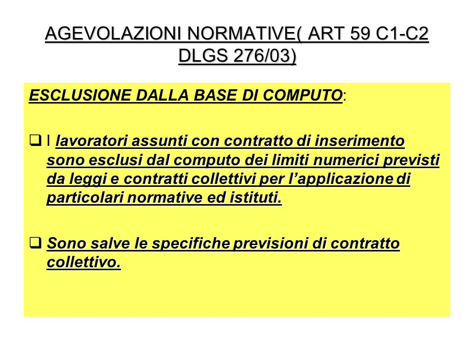 AGEVOLAZIONI NORMATIVE( ART 59 C1-C2 DLGS 276/03)