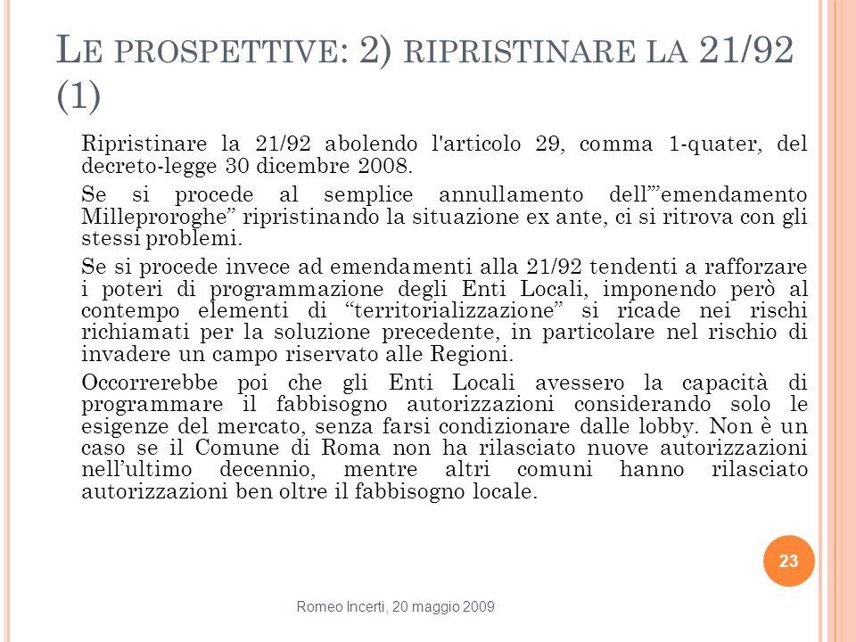 Le prospettive: 2) ripristinare la 21/92 (1)