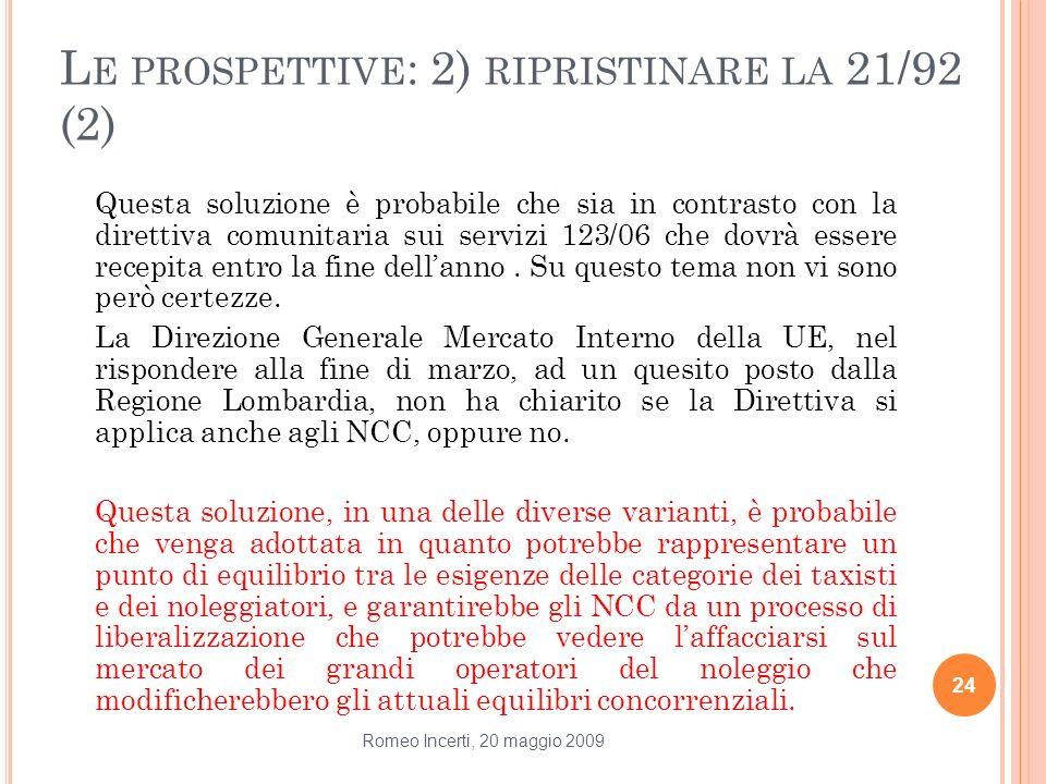 Le prospettive: 2) ripristinare la 21/92 (2)