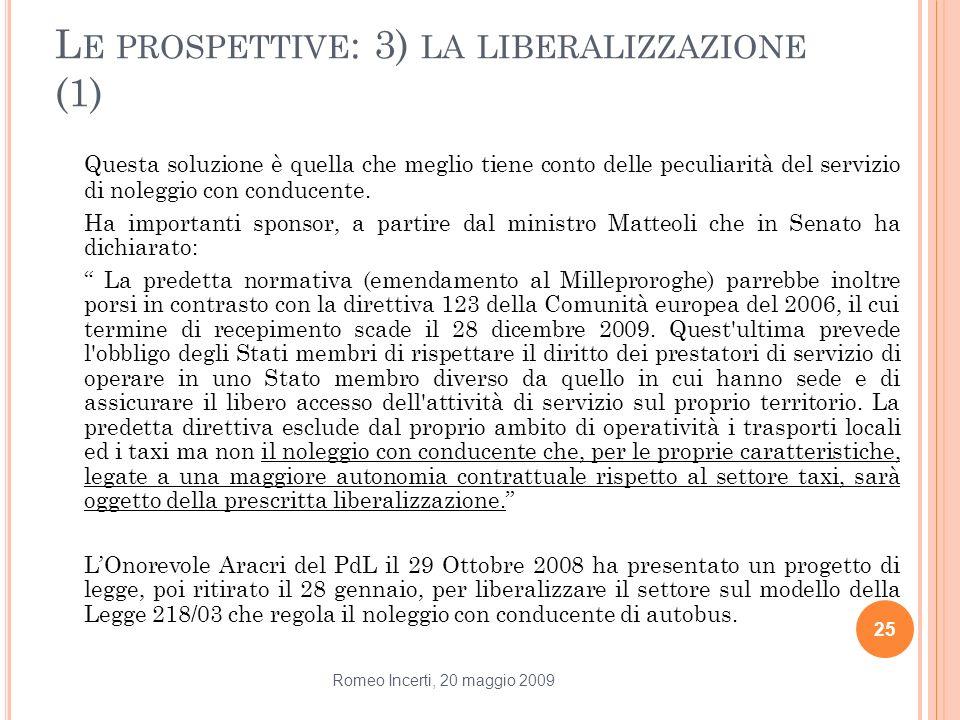 Le prospettive: 3) la liberalizzazione (1)