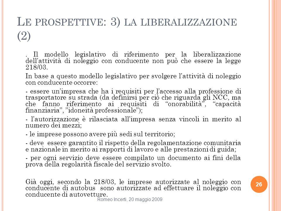 Le prospettive: 3) la liberalizzazione (2)