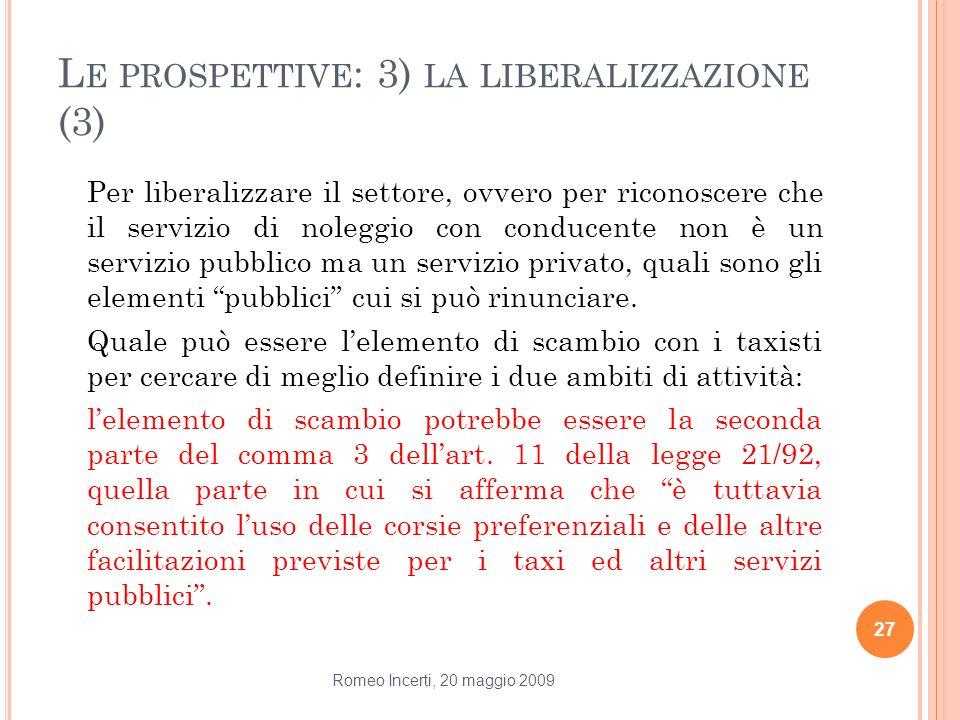 Le prospettive: 3) la liberalizzazione (3)