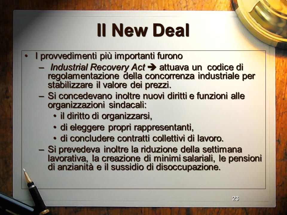 Il New Deal I provvedimenti più importanti furono