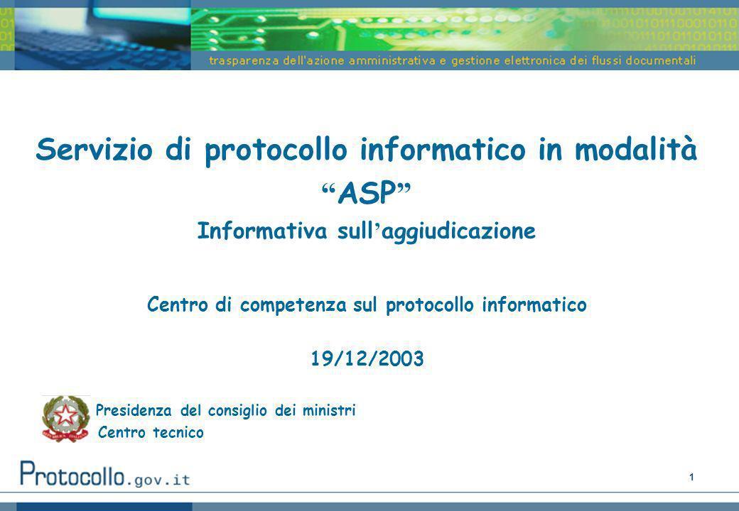 Servizio di protocollo informatico in modalità ASP Informativa sull'aggiudicazione Centro di competenza sul protocollo informatico 19/12/2003