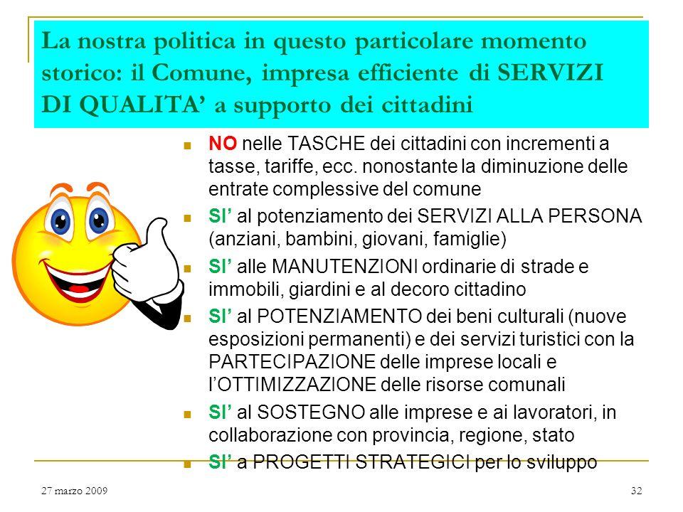 La nostra politica in questo particolare momento storico: il Comune, impresa efficiente di SERVIZI DI QUALITA' a supporto dei cittadini