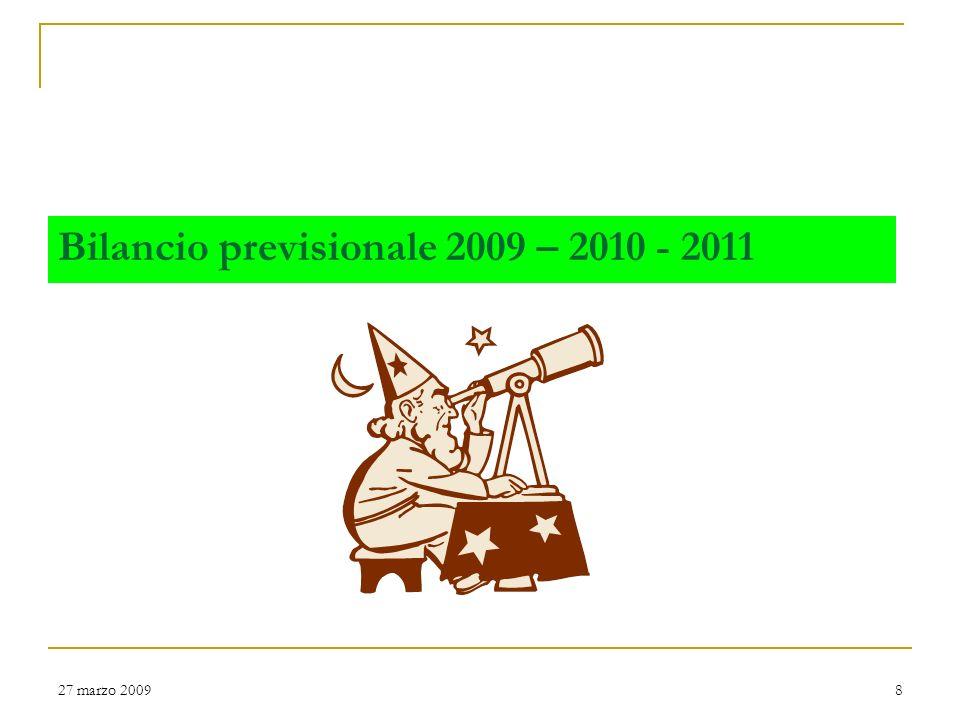 Bilancio previsionale 2009 – 2010 - 2011