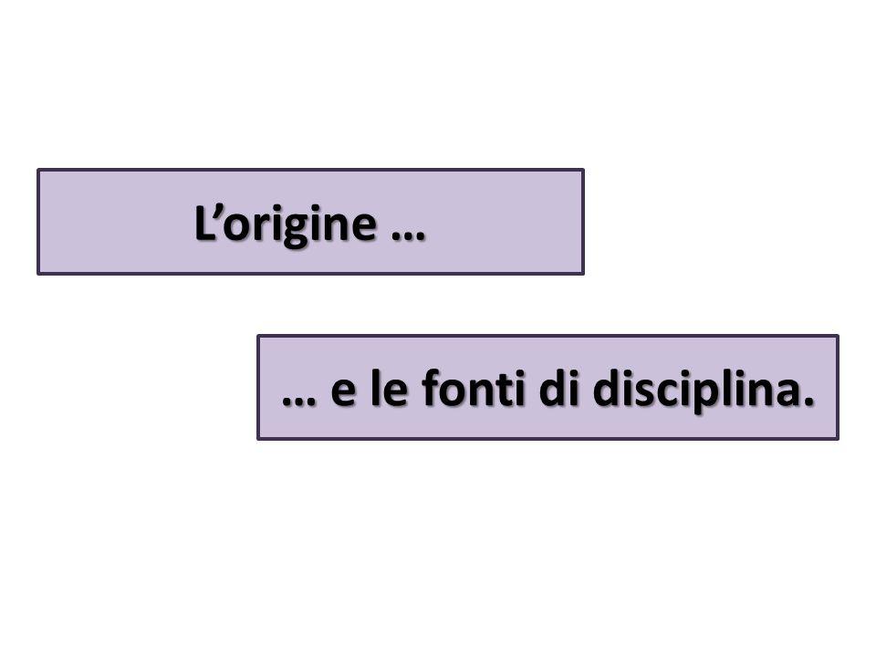 … e le fonti di disciplina.